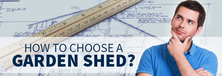 How to choose a shed