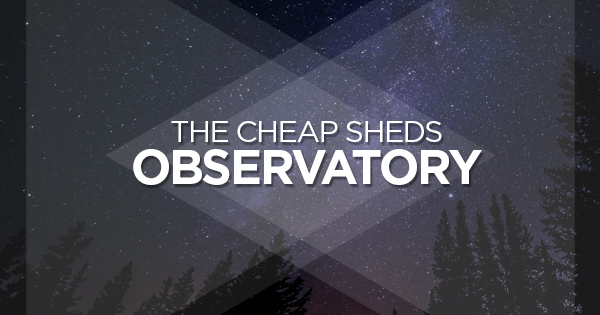 The Cheap Sheds Astronomer