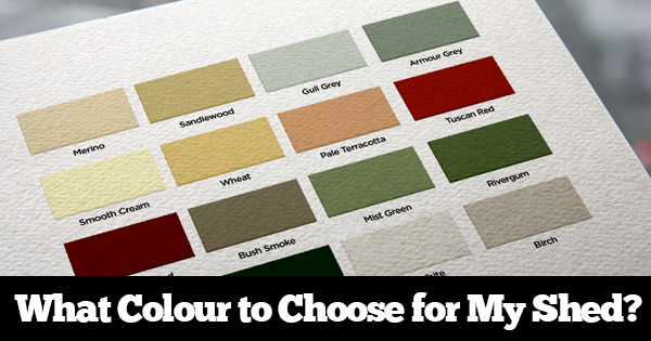 What Colour to Choose for My Shed?