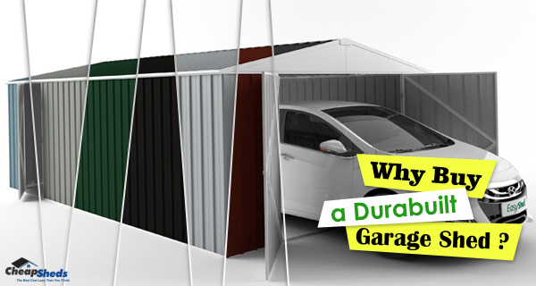 Why Buy a Durabuilt Garage Shed