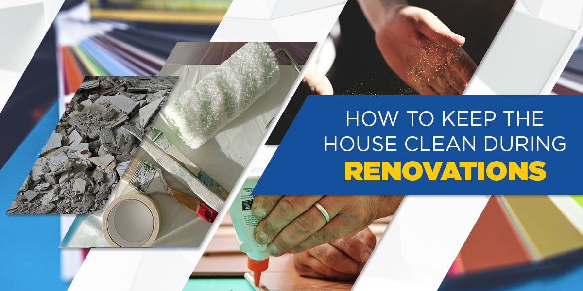keeping the house clean during renovation - read more